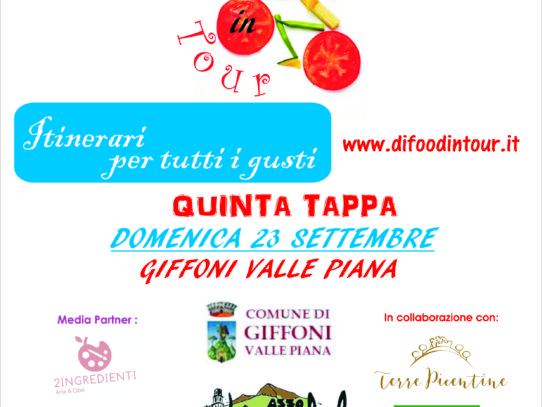 DI FOOD IN TOUR -ITINERARI PER TUTTI I GUSTI, DOMENICA 23 A GIFFONI VALLE PIANA