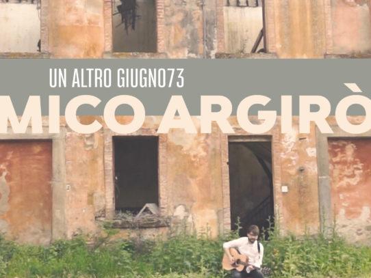 """LA VOCE DI MICO ARGIRÒ E LA SUA """"UN ALTRO GIUGNO73"""""""